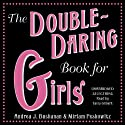The Double-Daring Book for Girls Audiobook by Andrea J. Buchanan, Miriam Peskowitz Narrated by Tavia Gilbert