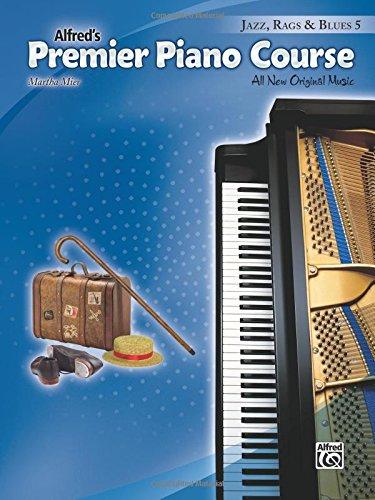 Premier Piano Course -- Jazz, Rags & Blues, Bk 5: All New Original Music ()