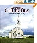 Canadian Churches: An Architectural H...