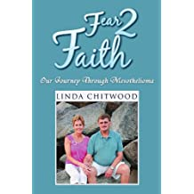 Fear 2 Faith: Our Journey Through Mesothelioma