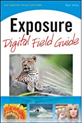 Exposure Digital Field Guide Kindle Edition