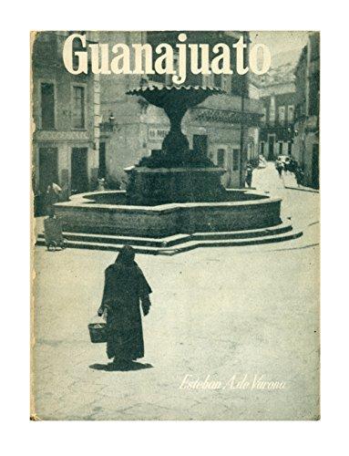 Guanajuato: Text and photographs