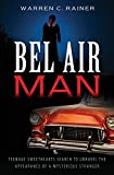 img - for Bel Air Man: Teenage Sweethearts Search to Unravel the Appearance of a Mysterious Stranger book / textbook / text book
