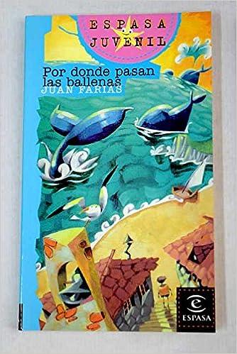 Por donde pasan ballenas (Espasa Juvenil, 37): Amazon.es: Juan ...