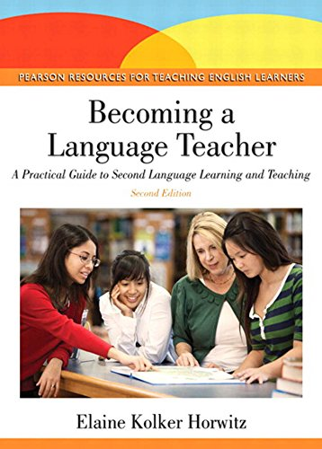 Becoming A Language Teacher: A Practical Guide to Second Language Learning and Teaching (2nd Edition) Pdf