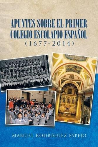 Descargar Libro Apuntes Sobre El Primer Colegio Escolapio Español Manuel Rodríguez Espejo