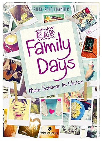 Bad Family Days: Mein Sommer im Chaos