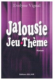 Jalousie jeu-thème, Vignal, Evelyne
