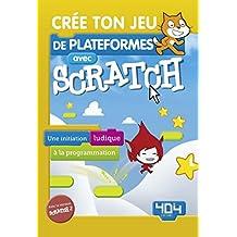 Crée ton jeu de plateformes avec Scratch (French Edition)
