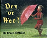 Dry or Wet?, Bruce McMillan, 0688071007