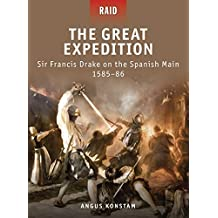 The Great Expedition: Sir Francis Drake on the Spanish Main 1585–86 (Raid)