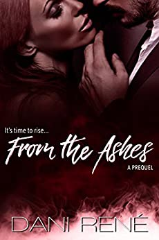 From the Ashes - A Prequel (Forbidden Series) by [René, Dani]