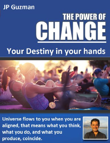 The Power of Change: Your Destiny is in your Hands. Universe flows to you when you are aligned, that means what you think, what you do, and what you produce, coincide.