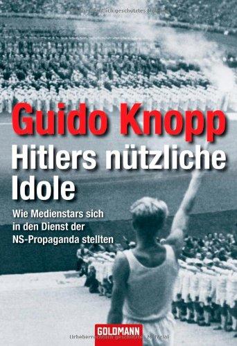 Hitlers nützliche Idole: Wie Medienstars sich in den Dienst der NS-Propaganda stellten