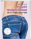 Projekt Wunschhose - Die 3-2-1 Figurmacher-Diät