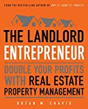 img - for The Landlord Entrepreneur: Double Your Profits with Real Estate Property Management book / textbook / text book