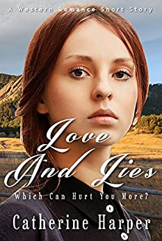 Love And Lies - A Western Romance Short Story by [Harper, Catherine]