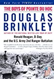 Front cover for the book The Boys of Pointe du Hoc: Ronald Reagan, D-Day, and the U.S. Army 2nd Ranger Battalion by Douglas Brinkley