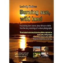 Burning sun, wild land (English Edition)