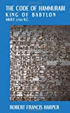 img - for The Code of Hammurabi King of Babylon. About 2250 B.C. Autographed Text Transliteration... (English, Akkadian and Akkadian Edition) book / textbook / text book