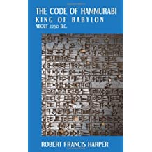 The Code of Hammurabi King of Babylon. About 2250 B.C. Autographed Text Transliteration...
