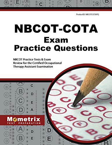 NBCOT-COTA Exam Practice Questions: NBCOT Practice Tests & Exam Review for the Certified Occupational Therapy Assistant Examination (Mometrix Test Preparation)