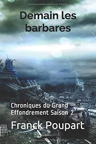 [Roman] Demain Les Barbares - Chroniques Du Grand Effondrement 51ev3Nen9VL