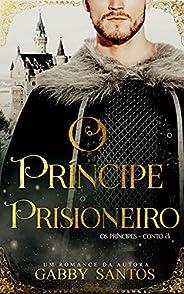 "O príncipe Prisioneiro - Série ""Os príncipes - Con"