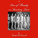 The Price of Beauty in Strawberry Land | Gerald W. Darnell