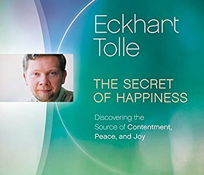 The Secret of Happiness: Discovering the Source of Contentment, Peace, and Joy