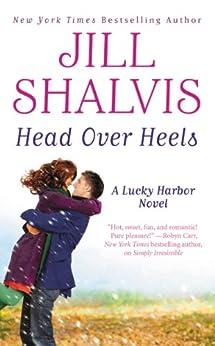 Head Over Heels (Lucky Harbor Book 3) by [Shalvis, Jill]