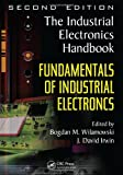 Fundamentals of Industrial Electronics, Bodgan Wilamowski, 1439802793