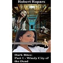 Windy City of the Dead (Dark Bites® Book 1)