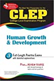CLEP Human Growth and Development : The Best Test Preparation for the College Level Examination Program Exam, Research & Education Association Editors, 0878919023