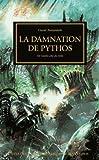 The Horus Heresy, Tome 30 : La damnation de Pythos : Le voile se déchire
