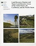 Land Resource Regions and Major Land Resource Areas of the United States, the Caribbean, and the Pacific Basin, , 0160769329