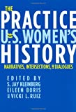The Practice of U. S. Women's History : Narratives, Intersections, and Dialogues, , 0813541816