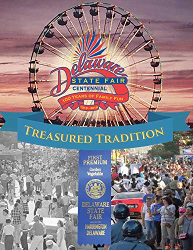 Family Fun Book - Treasured Tradition: Delaware State Fair Centennial - 100 Years of Family Fun