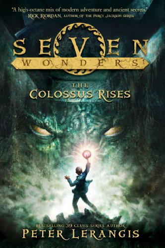 Seven Wonders Book 1: The Colossus Rises by [Lerangis, Peter]