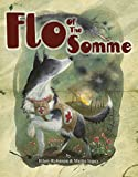 Flo of the Somme: WINNER YOUNG QUILLS AWARD 2016 (Poppy)