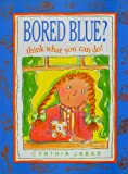 Bored Blue? Think What You Can Do, Cynthia Jabar, 0316434582