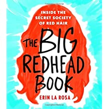 The Big Redhead Book: Inside the Secret Society of Red Hair