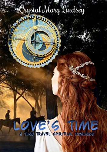Love's Time: A Christian Time Travel Romance by [Lindsey, Crystal Mary]
