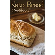 Keto Bread Cookbook : (low carbohydrate, high protein, low carbohydrate foods,  low carb, low carb cookbook, low carb recipes)
