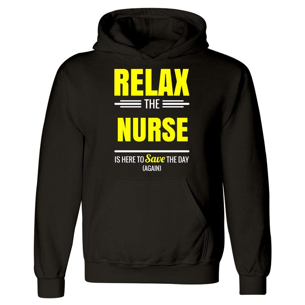 Hoodie Relax The Nurse Save The Day