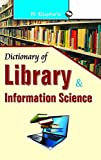 Dictionary of Library & Information Science (SUBJECT DICTIONARIES)