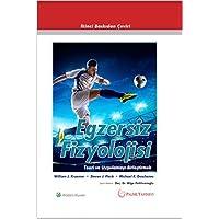 Egzersiz Fizyolojisi (Ciltli): Teori ve Uygulamayı Birleştirmek