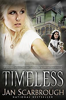 Timeless: A Gothic Romance by [Scarbrough, Jan]