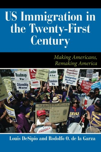 us-immigration-in-the-twenty-first-century-making-americans-remaking-america-dilemmas-in-american-po