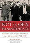 img - for Notes of a Plenipotentiary: Russian Diplomacy and War in the Balkans, 1914 1917 book / textbook / text book